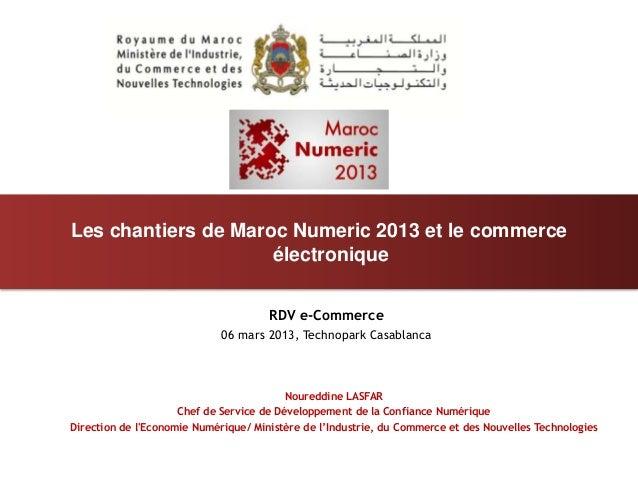 Les chantiers de Maroc Numeric 2013 et l'e-Commerce au Maro par Badr Boubker, Directeur de l'Economie Numérique, MICNT
