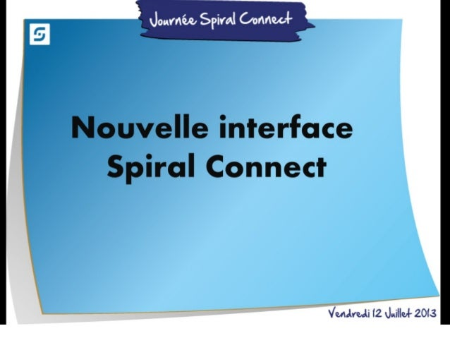 Nouvelle interface Spiral Connect