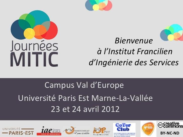 Bienvenue                     à l'Institut Francilien                  d'Ingénierie des Services       Campus Val d'Europe...