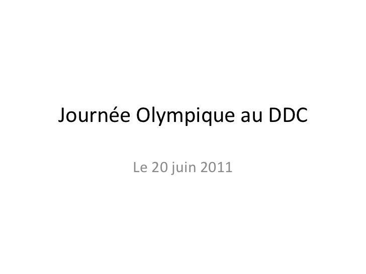 JournéeOlympique au DDC<br />Le 20 juin 2011<br />