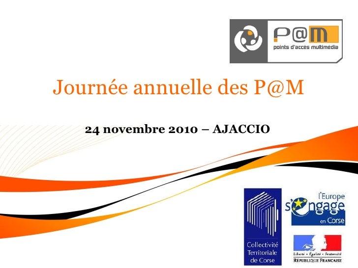 24 novembre 2010 – AJACCIO Journée annuelle des P@M