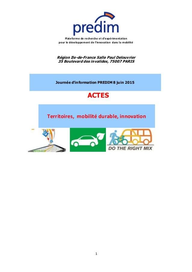 1 Plateforme de recherche et d'expérimentation pour le développement de l'innovation dans la mobilité Région Ile-de-France...