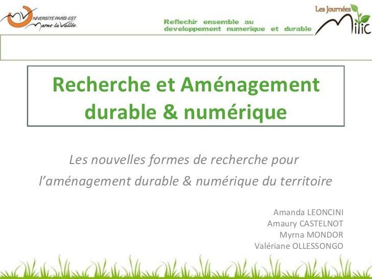 Les nouvelles formes de recherche pour  l'aménagement durable & numérique du territoire Amanda LEONCINI Amaury CASTELNOT M...