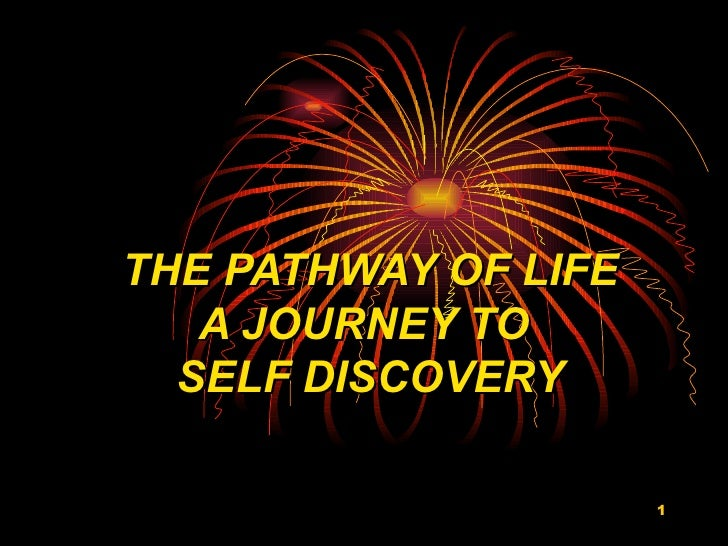 THE PATHWAY OF LIFE A JOURNEY TO  SELF DISCOVERY