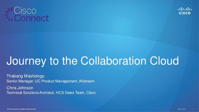 © 2012 Cisco and/or its affiliates. All rights reserved. Cisco Connect 1© 2011 Cisco and/or its affiliates. All rights res...