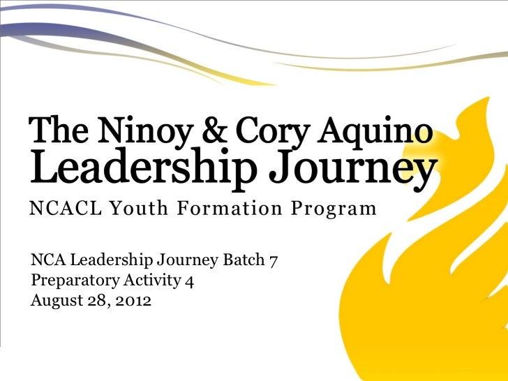 NCA Leadership Journey Batch 7Preparatory Activity 4August 28, 2012