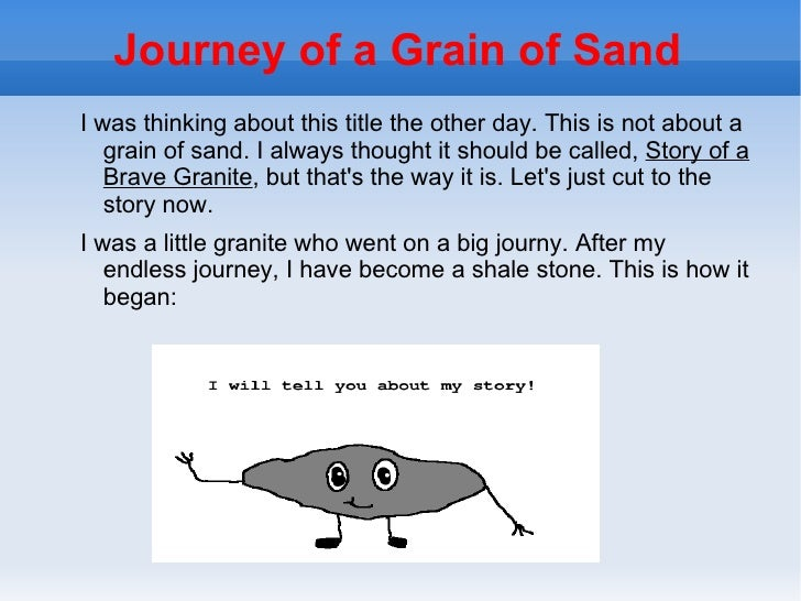Journey of a Grain of SandI was thinking about this title the other day. This is not about a   grain of sand. I always tho...