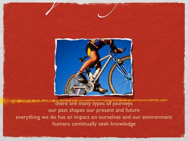 journeys <ul><li>there are many types of journeys </li></ul><ul><li>our past shapes our present and future </li></ul><ul><...