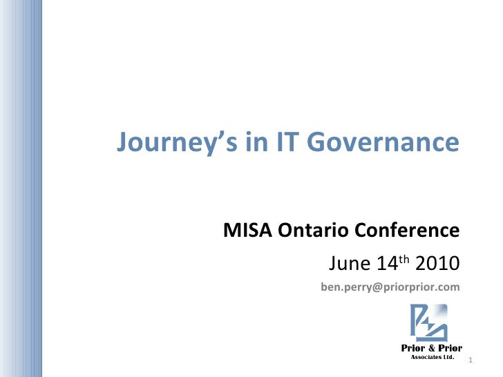 Journey's in IT Governance MISA Ontario Conference June 14 th  2010 [email_address]