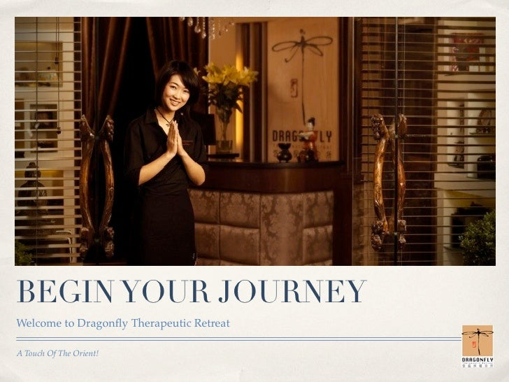 BEGIN YOUR JOURNEYWelcome to Dragonfly Therapeutic RetreatA Touch Of The Orient!