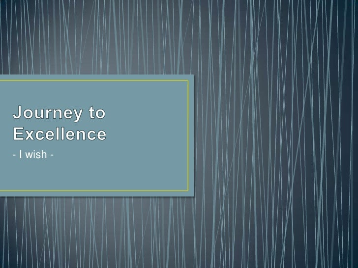 Journey to Excellence<br />- I wish -<br />