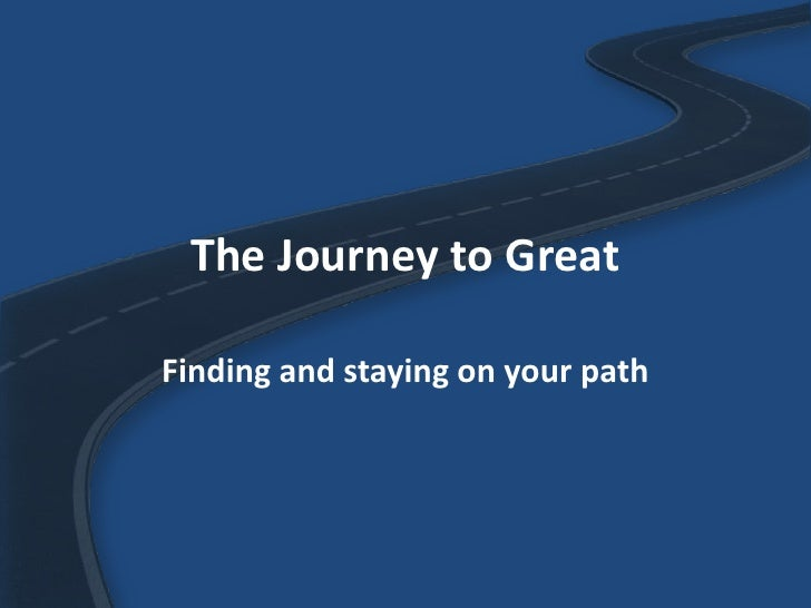 The Journey to GreatFinding and staying on your path