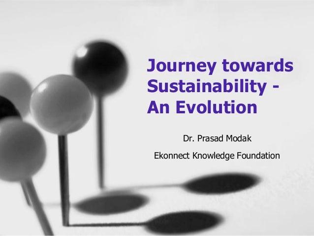 Dr. Prasad Modak Ekonnect Knowledge Foundation Journey towards Sustainability - An Evolution