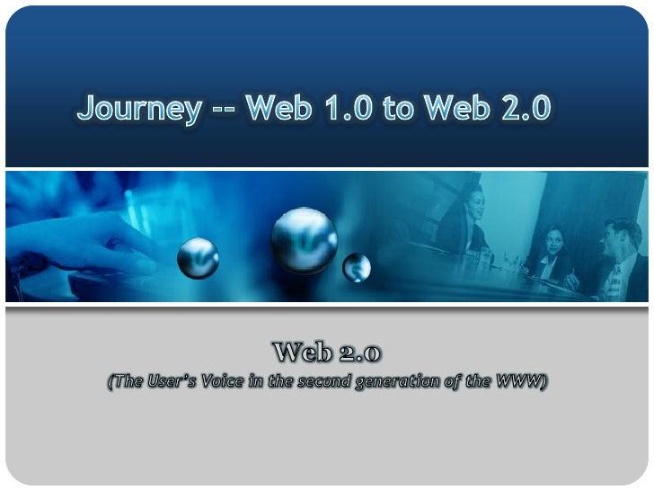 Journey Web1.0 To Web 2.0 Nov 13 Nitin