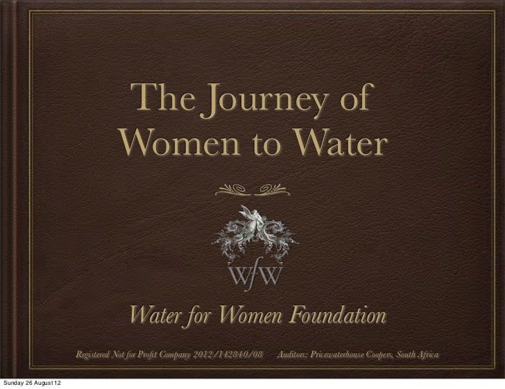 The Journey of                                Women to Water                                   Water for Women Foundation ...
