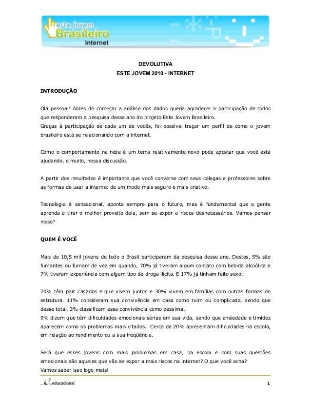 ESTE JOVEM BRASILEIRO - INTERNET 1 DEVOLUTIVA ESTE JOVEM 2010 - INTERNET INTRODUÇÃO Olá pessoal! Antes de começar a anális...