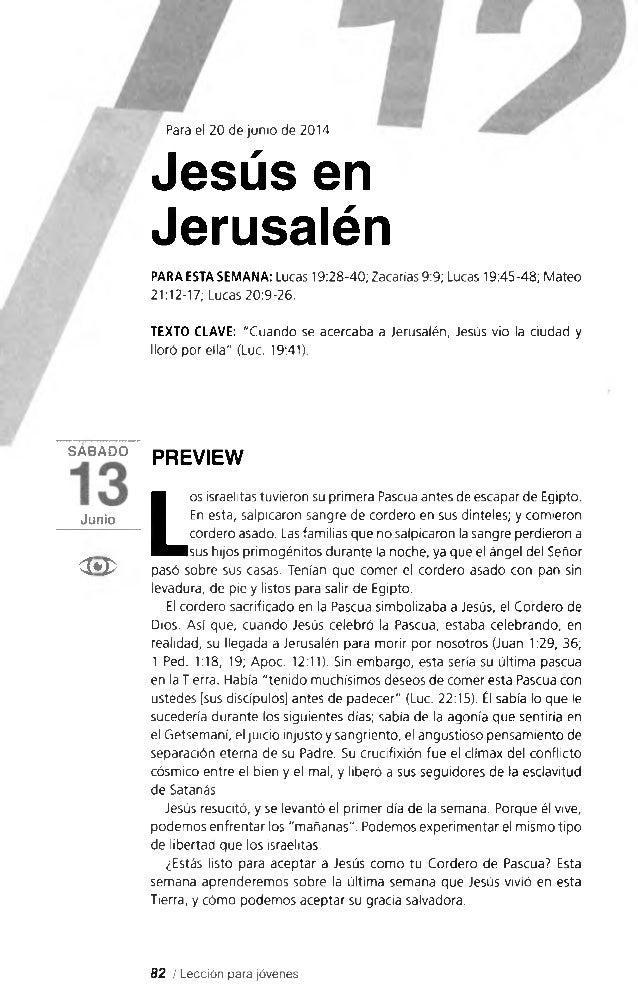 Para el 20 de junio de 2014 Jesús en Jerusalén PARA ESTA SEMANA: Lucas 19:28-40; Zacarías 9:9; Lucas 19:45-48; Mateo 21:12...