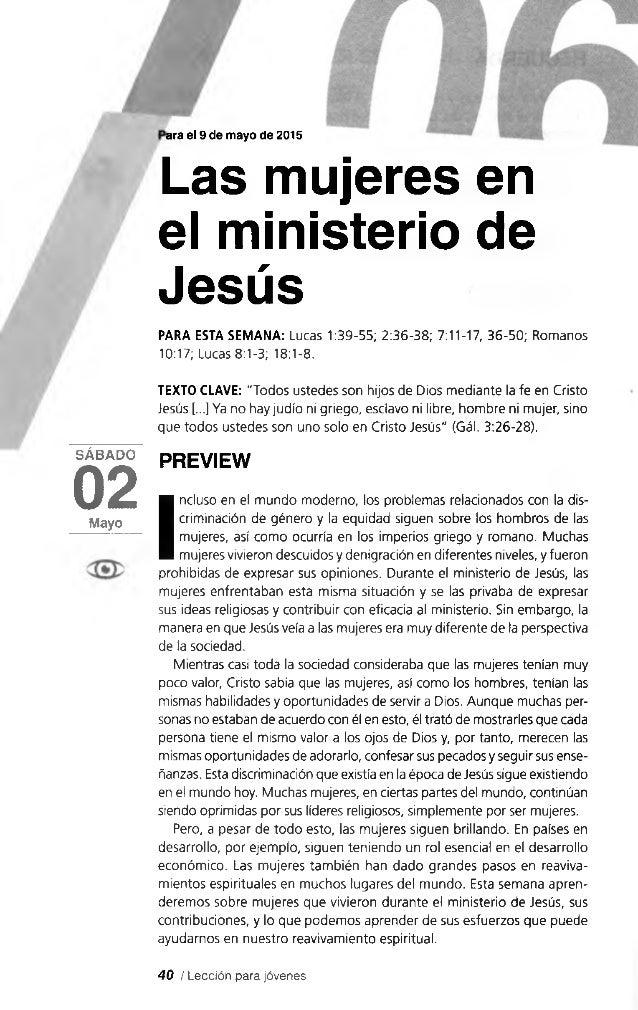S Á B A D O 02M ayo ara el 9 de mayo de 2015 Las mujeres en el ministerio de Jesús PARA ESTA SEMANA: Lucas 1:39-55; 2:36-3...