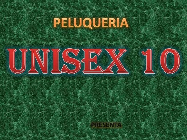 PELUQUERIA<br />UNISEX 10<br />PRESENTA<br />