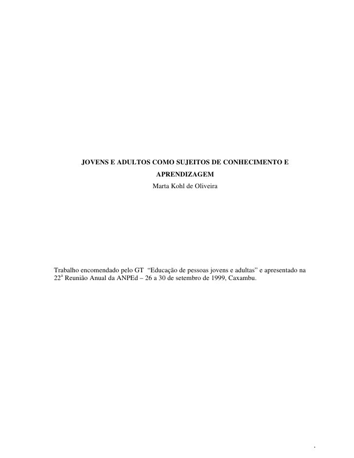 JOVENS E ADULTOS COMO SUJEITOS DE CONHECIMENTO E                                   APRENDIZAGEM                           ...