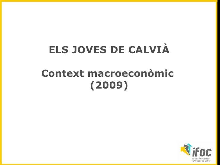 ELS JOVES DE CALVIÀ Context macroeconòmic  (2009)