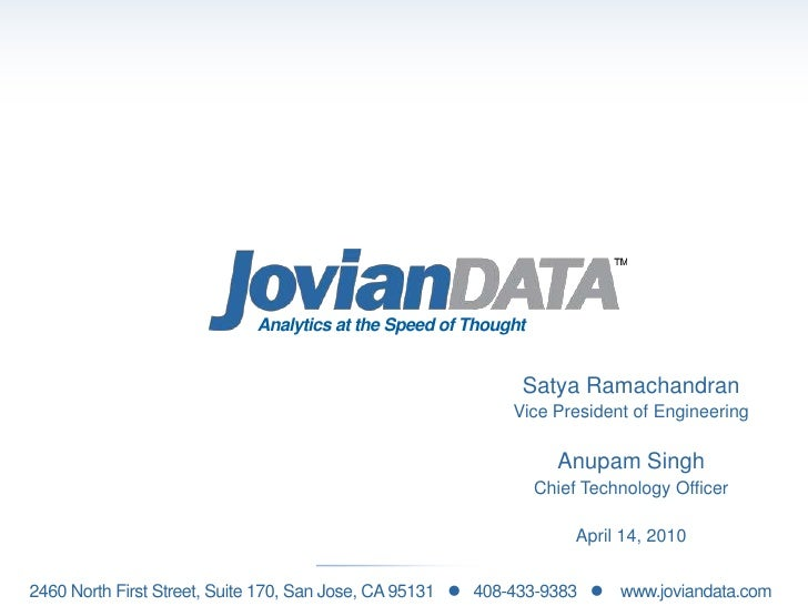 Analytics at the Speed of Thought<br />Satya Ramachandran<br />Vice President of Engineering<br />Anupam Singh<br />Chief ...