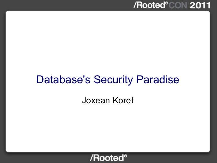 Database's Security Paradise Joxean Koret