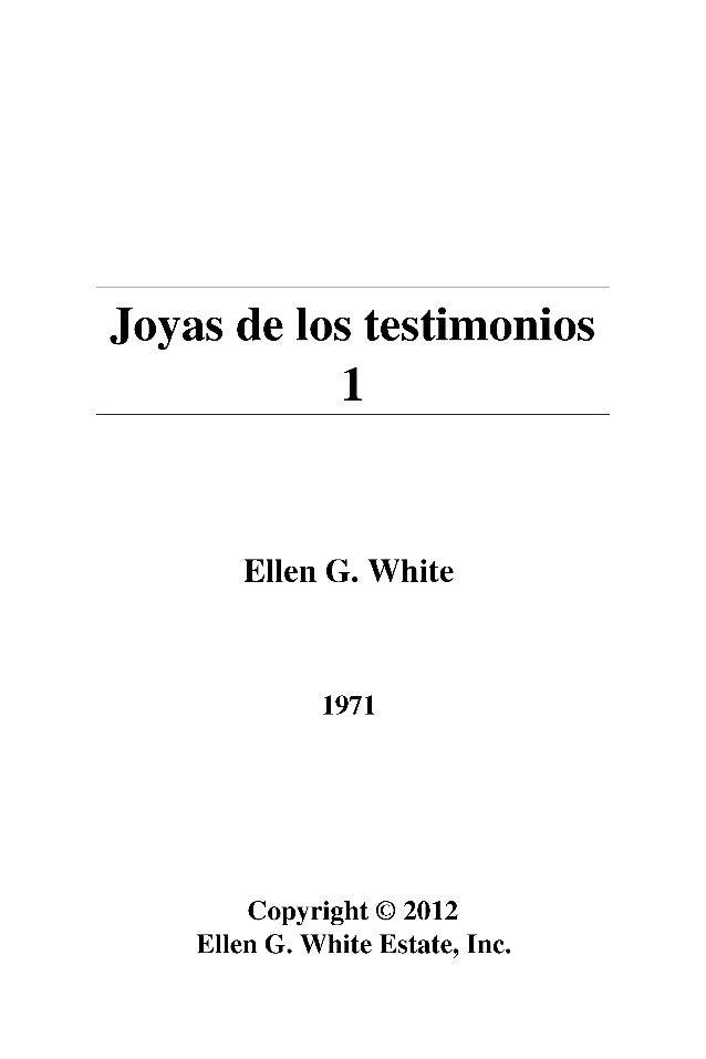 Joyas de los testimonios  1  Ellen G. White  1971  Copyright © 2012  Ellen G. White Estate, Inc.