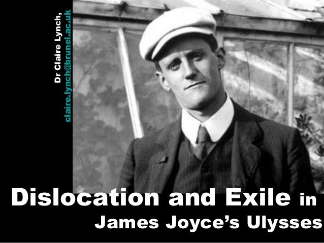 EN2012: Dislocation and Exile in James Joyce's Ulysses