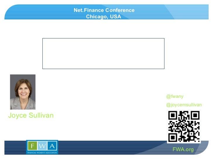 FWA.org Joyce Sullivan Board Director, Financial Women's Association Co-Founder, FWA Communications & Digital Media Twitte...