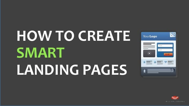 HOW TO CREATE SMART LANDING PAGES