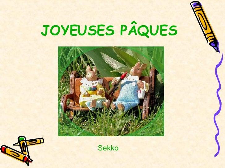 JOYEUSES PÂQUES Sekko