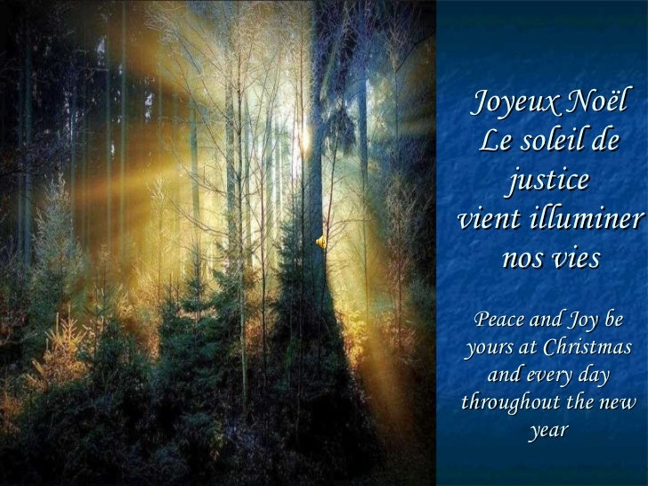 Joyeux Noël Le soleil de justice vient illuminer  nos vies   Peace and Joy be yours at Christmas and every day throughout ...