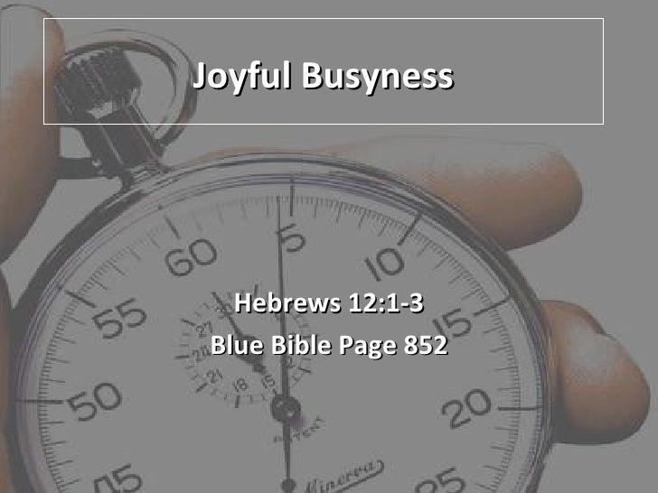 Joyful Busyness Hebrews 12:1-3 Blue Bible Page 852