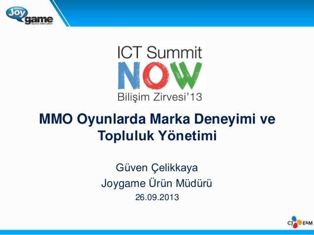 MMO Oyunlarda Marka Deneyimi ve Topluluk Yönetimi (ICT Summit 2013)