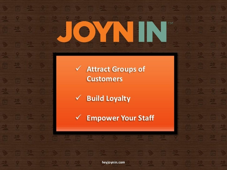  Attract Groups of  Customers Build Loyalty Empower Your Staff       heyjoynin.com