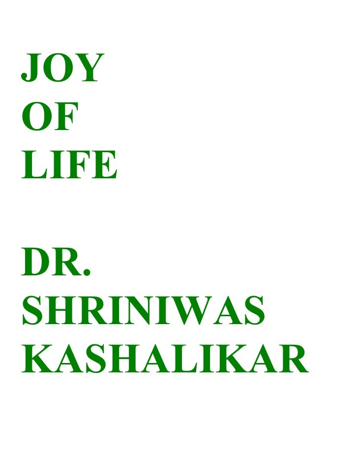 JOY OF LIFE  DR. SHRINIWAS KASHALIKAR