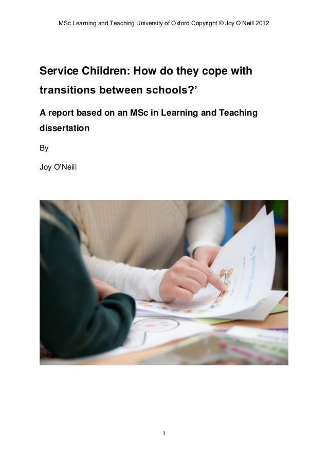 MSc Learning and Teaching University of Oxford Copyright © Joy O'Neill 2012Service Children: How do they cope withtransiti...