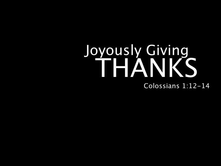 Joyously Giving  THANKS Colossians 1:12-14