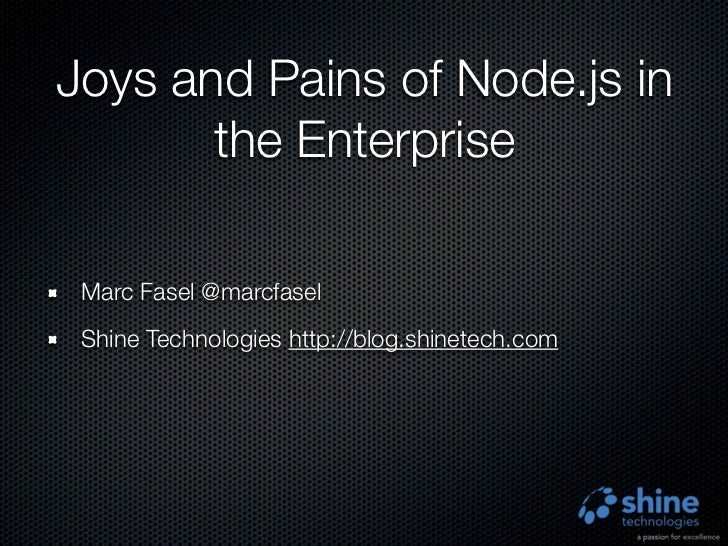 Joys and Pains of Node.js in the Enterprise