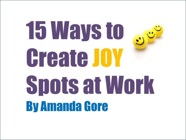 15 Ways to Create Joy Spots at Work