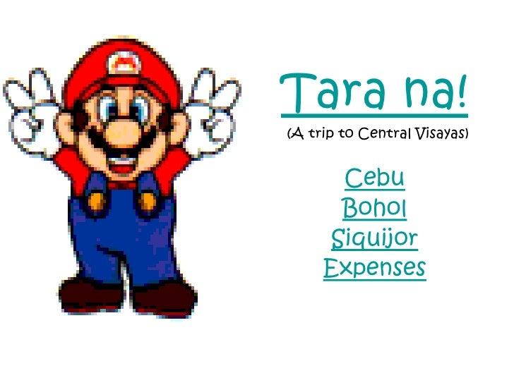 Tara na!(A trip to Central Visayas)      Cebu      Bohol     Siquijor     Expenses