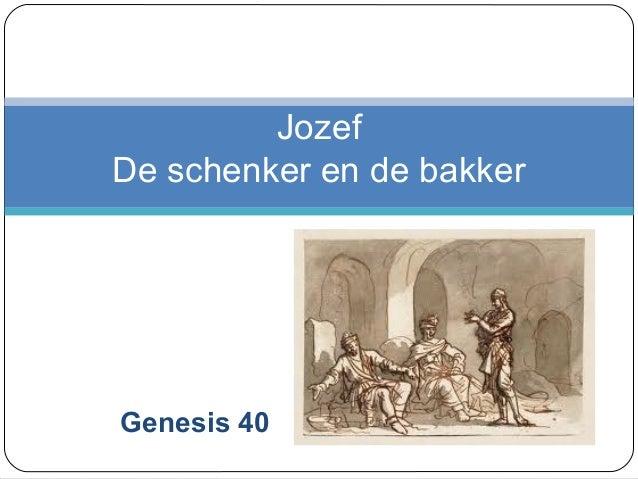 Jozef De schenker en de bakker  Genesis 40