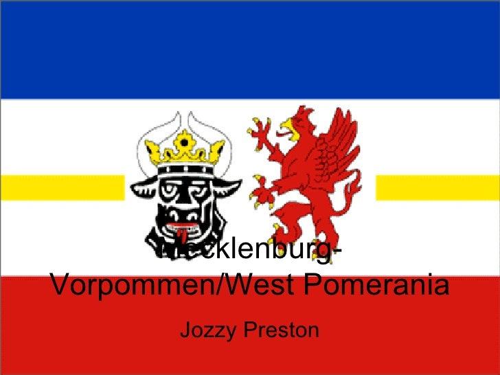 Mecklenburg-Vorpommen/West Pomerania Jozzy Preston