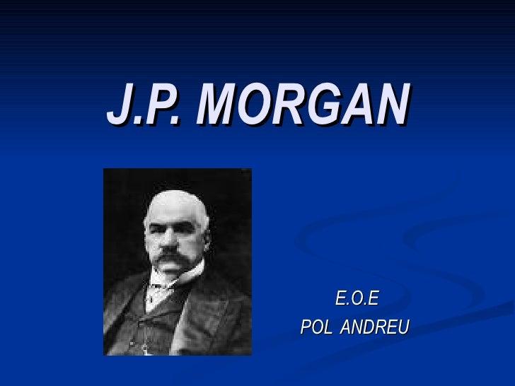 J.P. MORGAN E.O.E POL  ANDREU