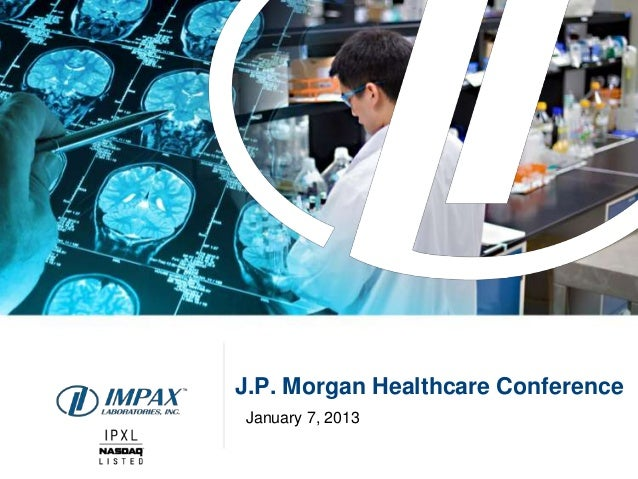 J.P. Morgan Healthcare ConferenceJanuary 7, 2013