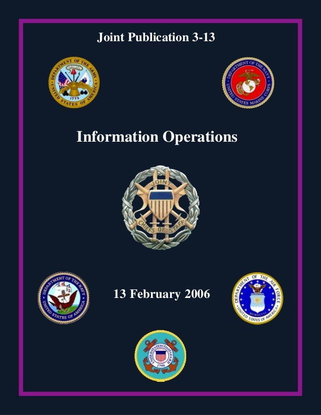 Joint Publication 3-13Information Operations     13 February 2006