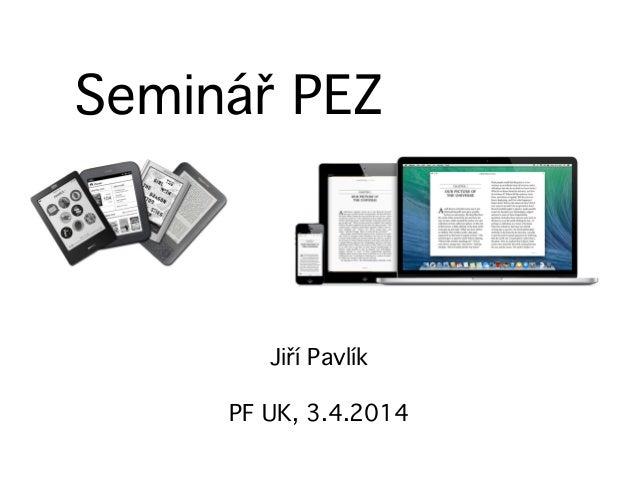 """Seminář PEZ Jiří Pavlík"""" ! PF UK, 3.4.2014"""