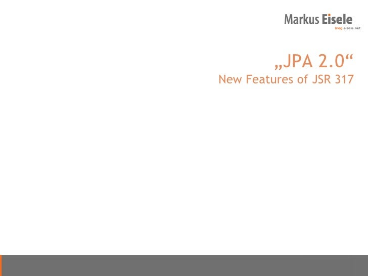 New Features of JSR 317 (JPA 2.0)
