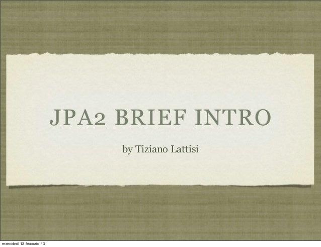 JPA2 - a brief intro